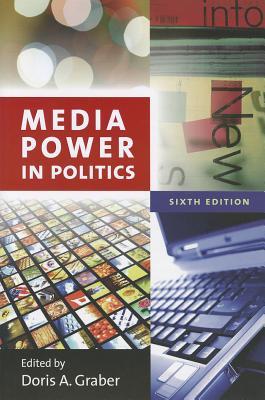 Media Power in Politics By Graber, Doris A. (EDT)